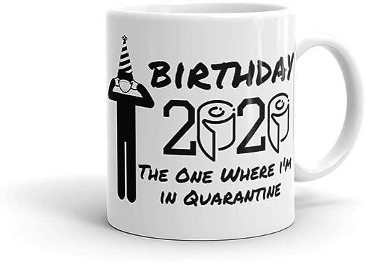 Happy Birthday 2020 Funny Quarantine Birthday Gift Novelty Coffee Mug