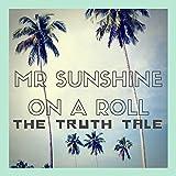 Mr Sunshine on a Roll