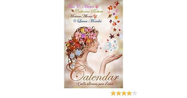 Cuatro estaciones para el amor (Spanish Edition) - Kindle edition by Laura Morales, Miriam Alonso, Catherine Roberts, Tessa C. Martín, Olalla Pons.