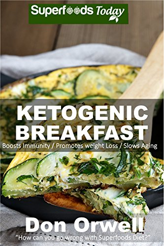 Ketogenic Breakfast: Over 45 Quick & Easy Gluten Free Low Cholesterol Whole Foods Recipes full of Antioxidants & Phytochemicals (Natural Weight Loss Transformation Book 316) by [Orwell, Don]