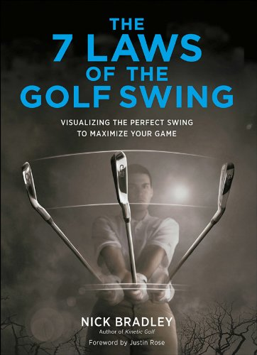 Swing Perfect Golf (7 Laws of the Golf Swing: Visualizing the Perfect Swing to Maximize Your Game)