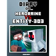 Diary of Herobrine VS Entity 303 [An Unofficial Minecraft Book] (Minecraft Tales Book 70)