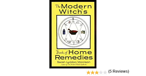 The Modern Witch's Book of Home Remedies (Library of the Mystic Arts