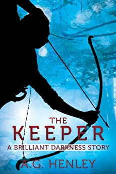 The Keeper: A Brilliant Darkness Story by [Henley, A.G.]