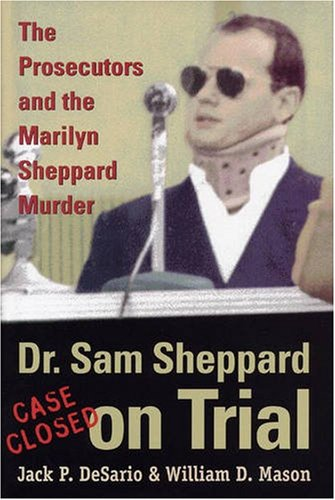 Dr. Sam Sheppard on Trial: The Prosecutors and the Marilyn Sheppard Murder (True Crime History)