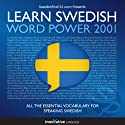 Learn Swedish - Word Power 2001 Audiobook by  Innovative Language Learning Narrated by  SwedishPod101.com