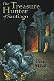 The Treasure Hunter of Santiago, Peter Missler, 1905946228