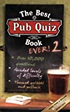The Best Pub Quiz Book Ever! 2