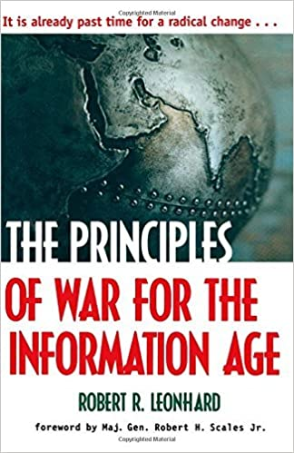Book The Principles of War for the Information Age by Robert Leonhard (2000-06-26)