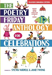 The Poetry Friday Anthology for Celebrations: Holiday Poems for the Whole Year in English and