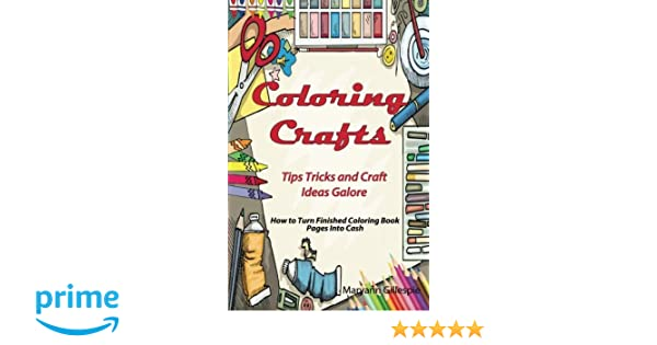 Coloring Crafts Tips Tricks And Craft Ideas Galore How To Turn