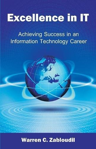 Excellence in IT Achieving Success in an Information Technology Career