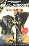 The Metal Shredders, Nancy Zafris, 0425190803