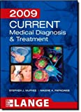 img - for CURRENT Medical Diagnosis and Treatment 2009 (LANGE CURRENT Series) by Stephen J. McPhee (2008-10-02) book / textbook / text book
