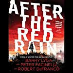 After the Red Rain | Barry Lyga,Robert DeFranco,Peter Facinelli