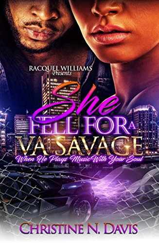 Search : She Fell For A VA Savage, When He Plays Music With Your Soul