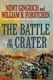 The Battle of the Crater: A Novel by Newt Gingrich front cover