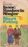 Short Friday, Isaac Bashevis Singer, 0449234576
