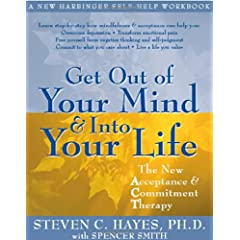 Learn more about the book, Get Out of Your Mind and Into Your Life