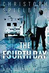 The Fourth Day (Dr. Hoffmann series Book 4)