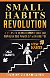 img - for Small Habits Revolution: 10 Steps To Transforming Your Life Through The Power Of Mini Habits! book / textbook / text book
