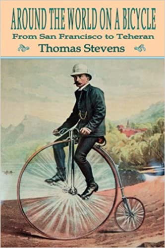 Around the World on a Bicycle: Volume 1, From San Francisco To ...