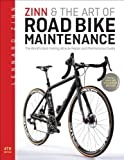Zinn and the Art of Road Bike Maintenance: The World's Best-Selling Bicycle Repair and Maintenance Guide