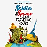 Soldier and Spouse and Their Traveling House | Matthew Alan House