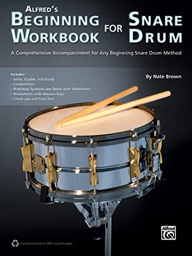 Alfred's Beginning Workbook For Snare Drum: A Comprehensive Accompaniment For Any Beginning Snare Drum Method