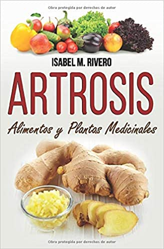 ARTROSIS. Alimentos y Plantas Medicinales: Conoce TODO sobre ...