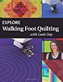Explore Walking Foot Quilting with Leah Day (Explore Machine Quilting) (Volume 1)