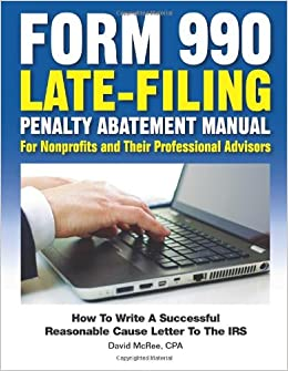 Form 990 Late-Filing Penalty Abatement Manual: How to Write a ...