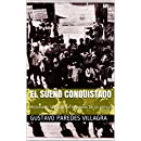 El Sueño Conquistado: Historia de la Población Herminda De La Victoria