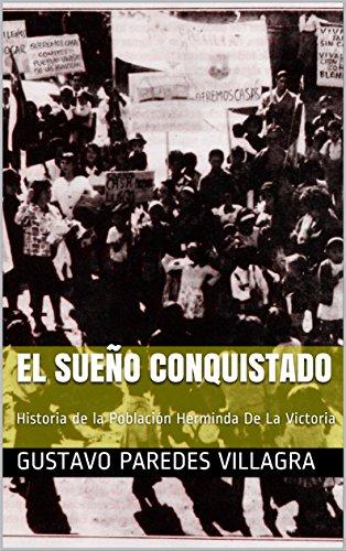 El Sueño Conquistado: Historia de la Población Herminda De La Victoria (Historias Noveladas nº