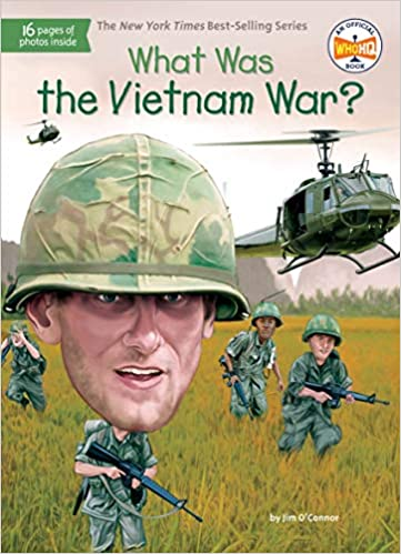 3c95d9d0c What Was the Vietnam War?: Jim O'Connor, Who HQ, Tim Foley ...