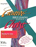 Creative Bible Lessons on the Life of Christ, Doug Fields, 0310402514