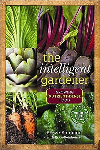 The intelligent gardener growing nutrient dense food steve the intelligent gardener growing nutrient dense food steve solomon erica reinheimer 9780865717183 amazon books fandeluxe Image collections