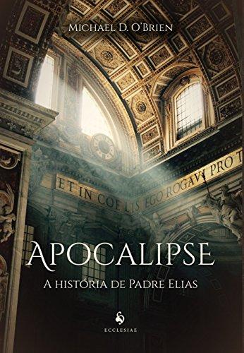 Apocalipse. A História de Padre Elias