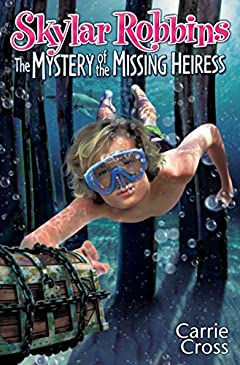 Skylar Robbins: The Mystery of the Missing Heiress (Skylar Robbins Mysteries Book 3)