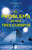 El problema de los tres cuerpos (Trilogía de los Tres Cuerpos 1): Primer volumen trilogía (Spanish Edition)