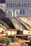 The Persian Gulf War, Kathlyn Gay, 0805041028