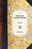 Rambles in Colonial Byways, Rufus Wilson, 1429005335