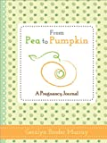 From Pea to Pumpkin, Geralyn Broder Murray, 1402278136
