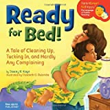 Ready for Bed!: A Tale of Cleaning Up, Tucking In, and Hardly Any Complaining (ParentSmart KidHappy) by Kaye MMR, Stacey R. (2008) Hardcover