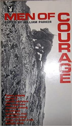 Men Of Courage William Robert Parker Amazon Books
