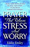 Prayer That Relieves Stress and Worry, Eddie Ensley, 097927754X