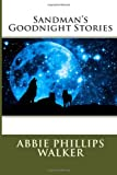 Sandman's Goodnight Stories, Abbie Phillips Abbie Phillips Walker, 1494892669