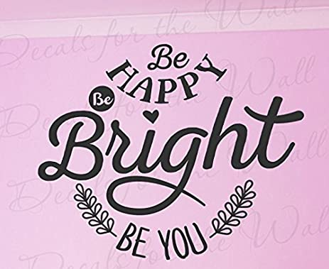 Be Happy Be Bright Be You   Inspirational Motivational Inspiring Beauty  Positive Confidence Self Esteem