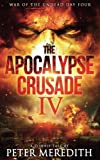 The Apocalypse Crusade 4: War of the Undead Day 4 (Volume 4)