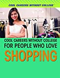 Cool Careers Without College for People Who Love Shopping
